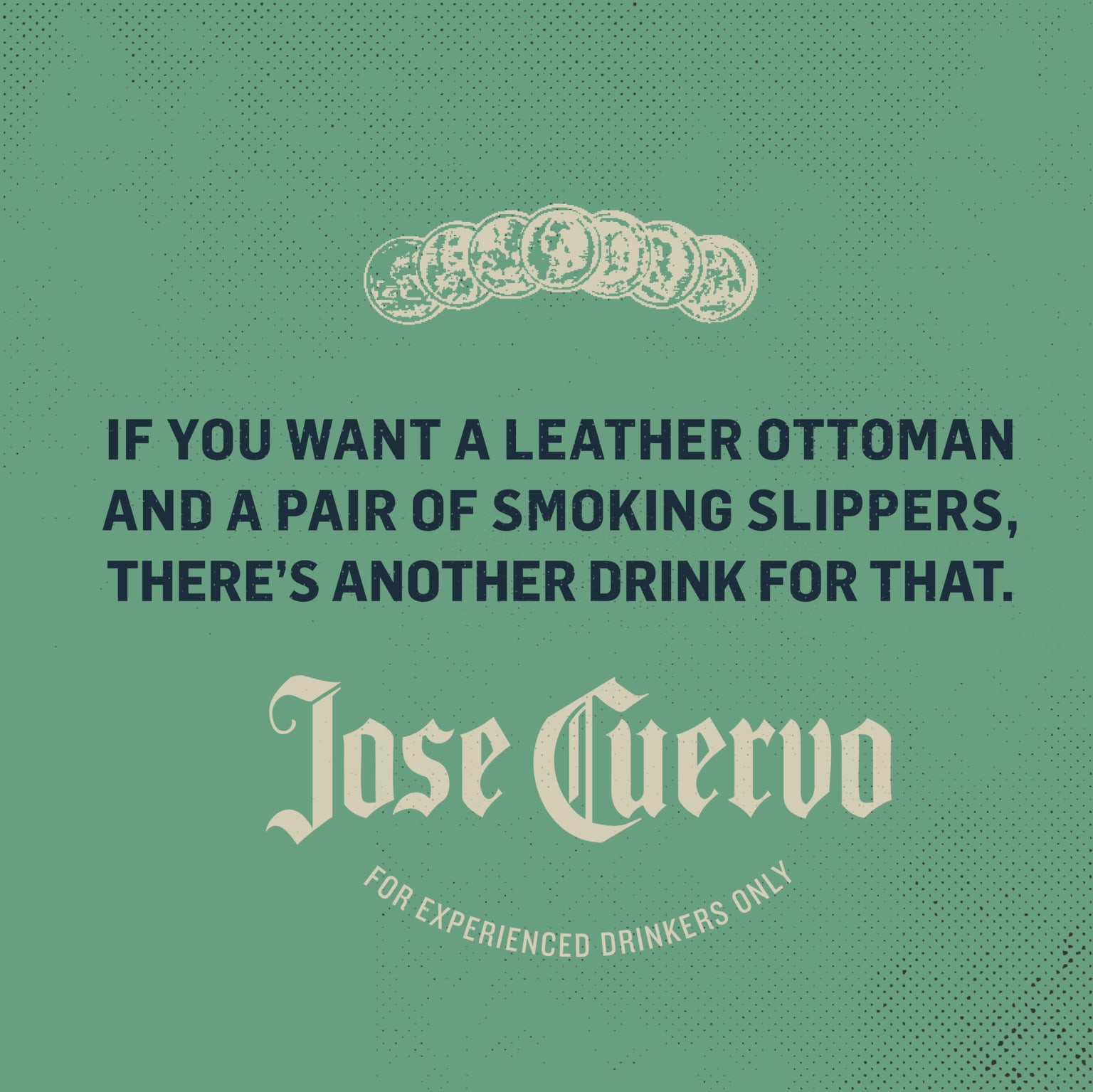 Jose Cuervo | The Experienced Drinkers Only Campaign