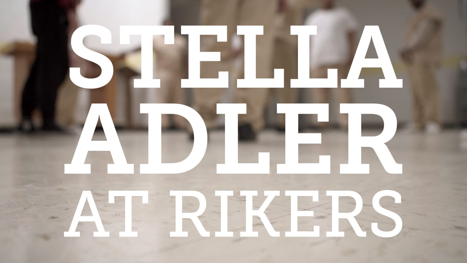 Stella Adler at Rikers