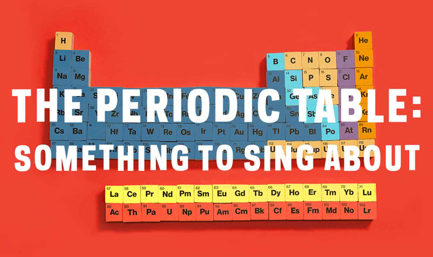 THE PERIODIC TABLE: SOMETHING TO SING ABOUT