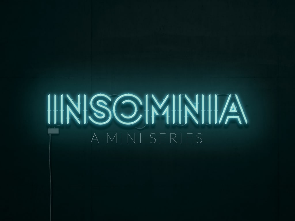 INSOMNIA: A Limited Series