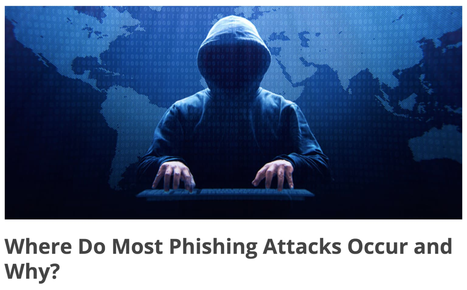 Where Most Phishing Attacks Occur and Why.