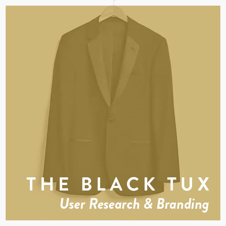 The Black Tux | User Research & Branding