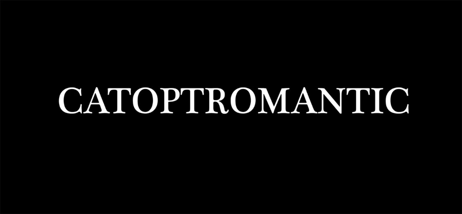 CATOPTROMANTIC x Experimental Short Film