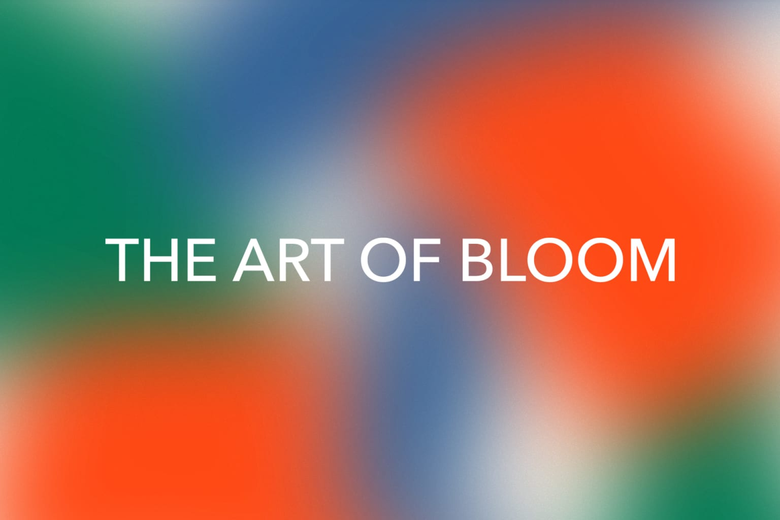 The Art of Bloom