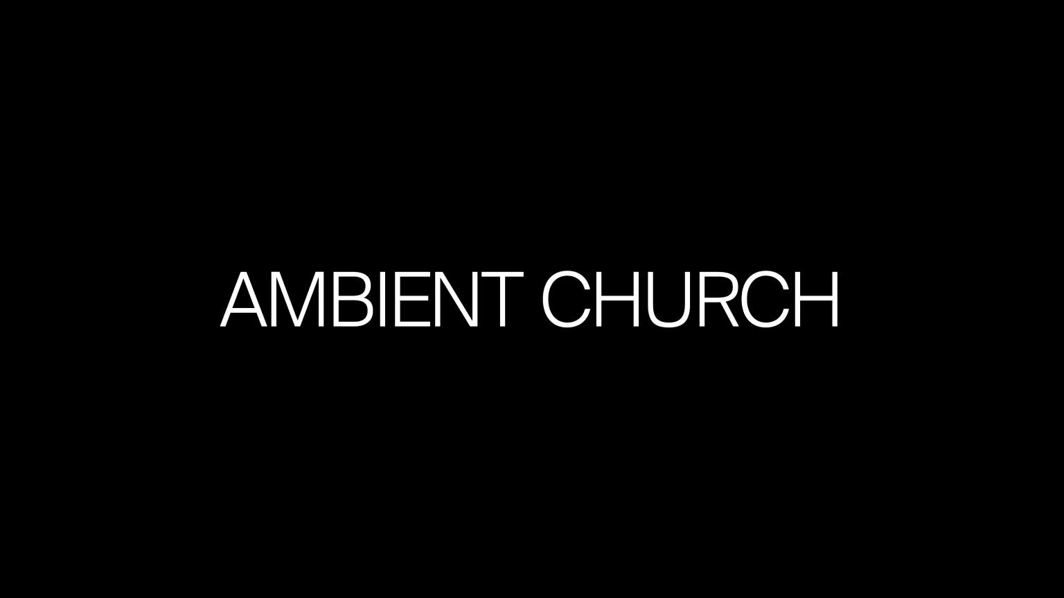 Ambient Church