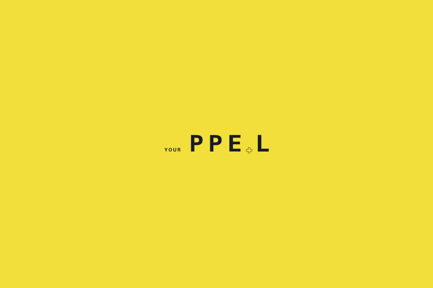 Your PPE + L