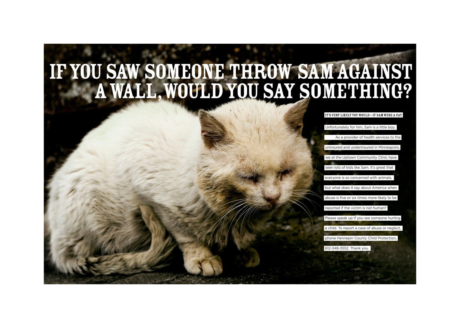 Report child abuse just like you would report animal abuse.