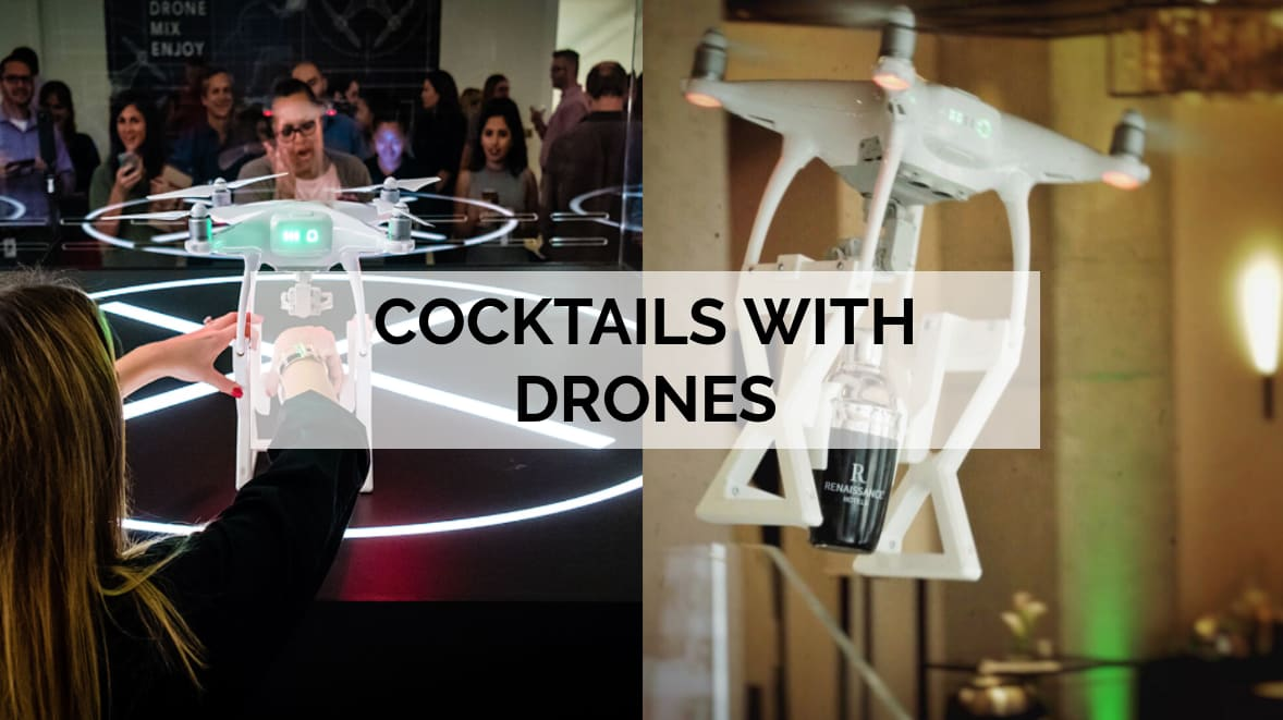 COCKTAILS WITH DRONES