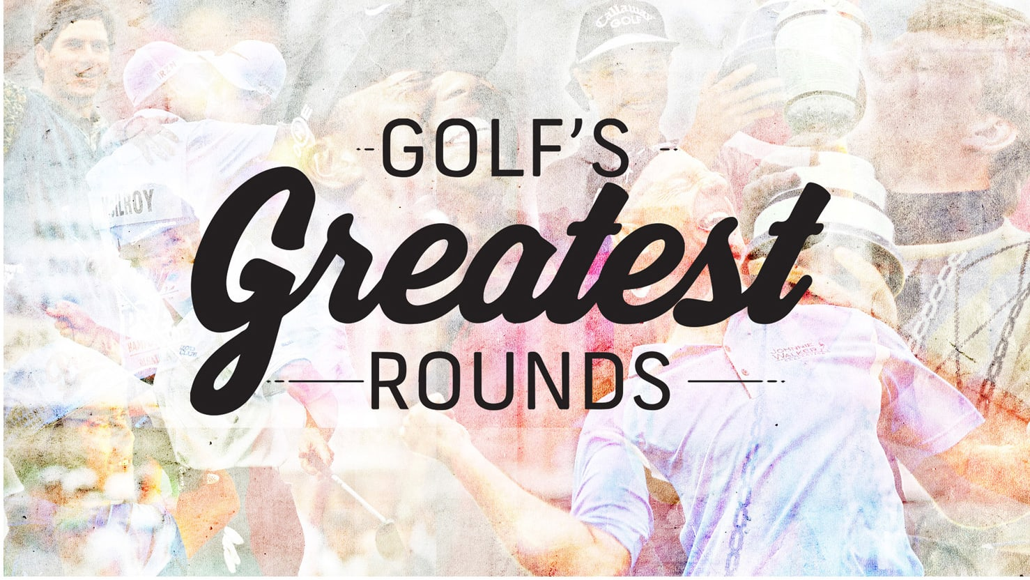 Repackaging: Golf's Greatest Rounds