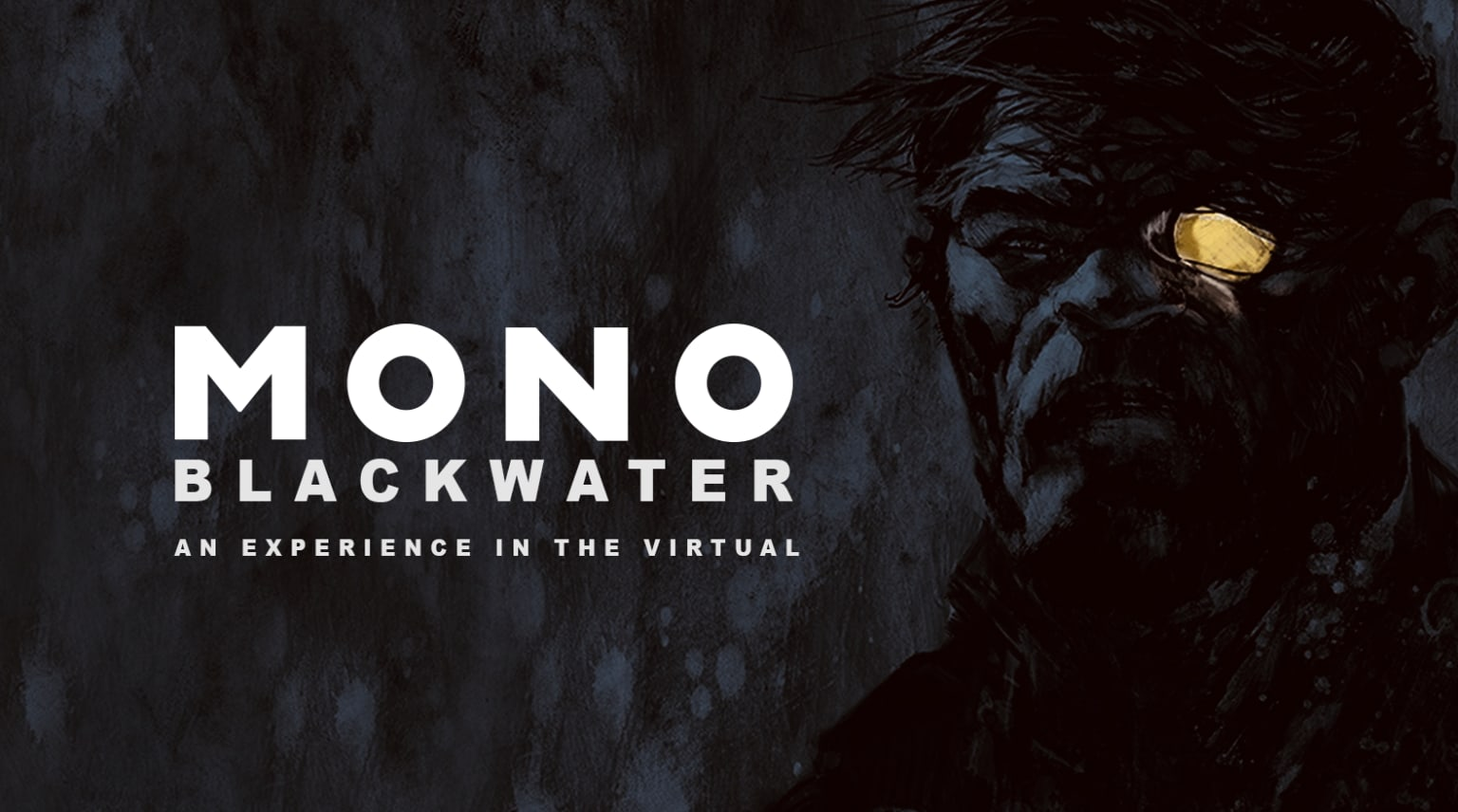 MONO BLACKWATER - AN EXPERIENCE IN THE VIRTUAL