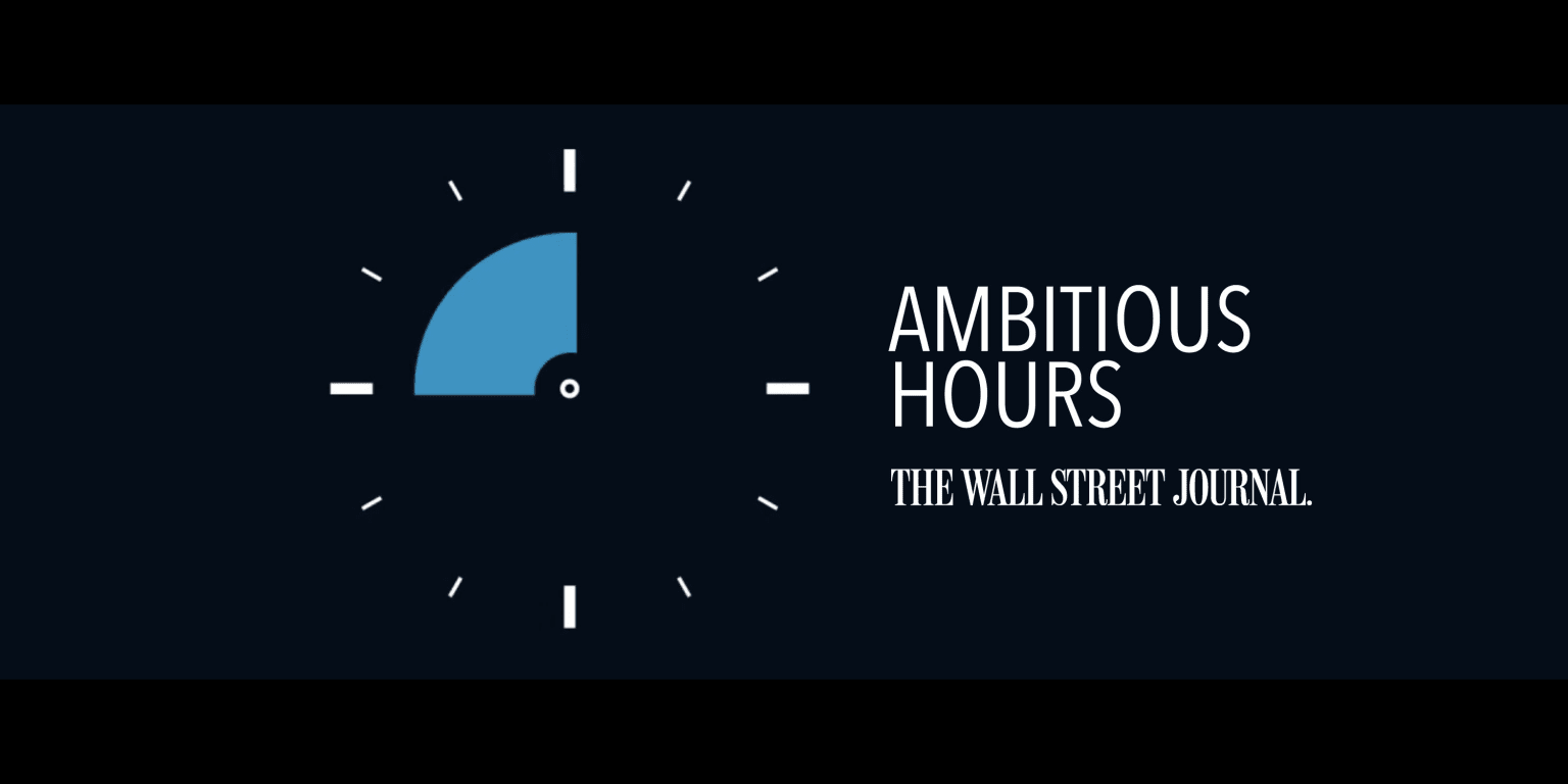 The Wall Street Journal - Ambitious Hours