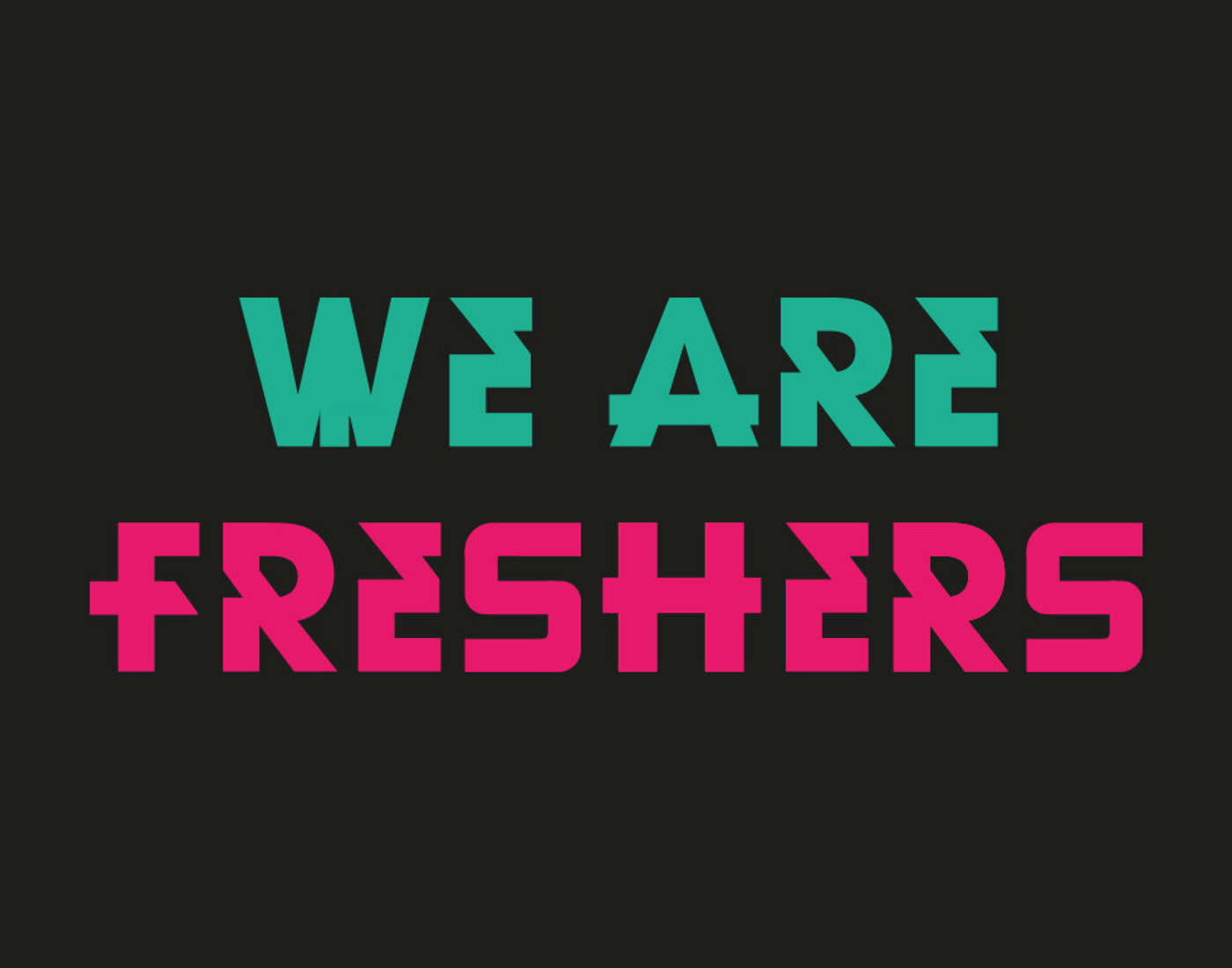 We Are Freshers