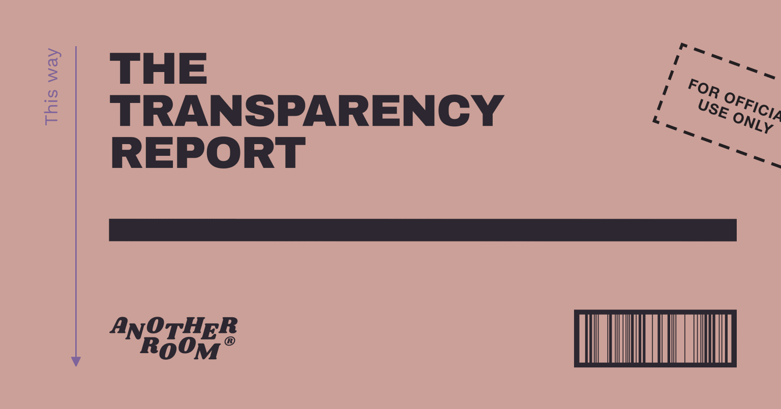 Another Room – The Transparency Report