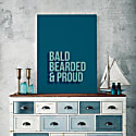 Bald Bearded & Proud Print image