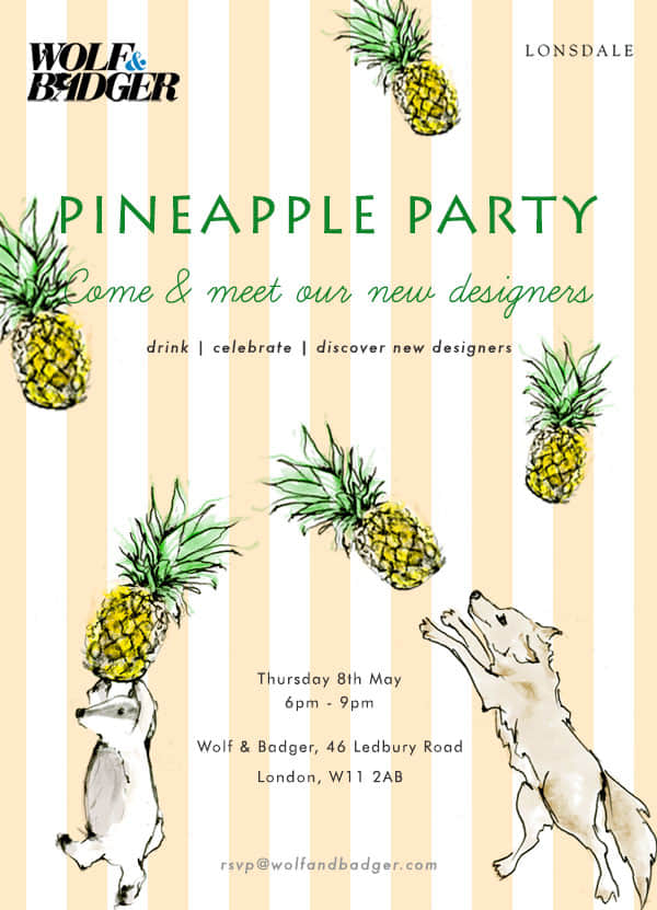 Wolf & Badger Pineapple Party- 8th May