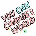 You Can Change The World Art Print image