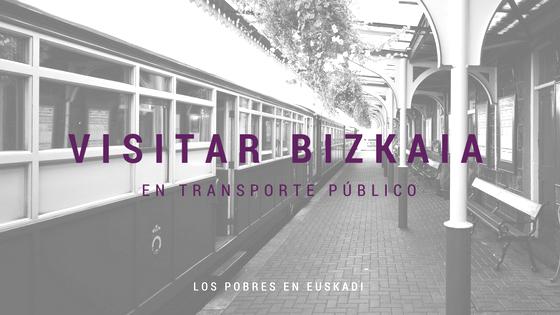 VISITAR BIZKAIA EN TRANSPORTE PÚBLICO
