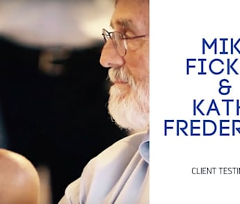 Client Testimonial - Mike Fickel and Kathy Frederick