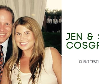 Client Testimonial - Sean and Jen Cosgrove