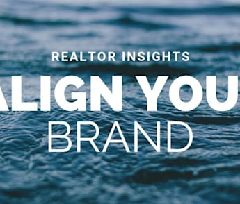 Align Your Brand | Realtor Insights