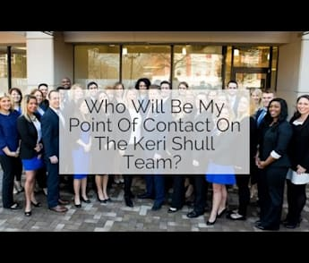 Who Will Be My Point Of Contact On The Keri Shull Team?