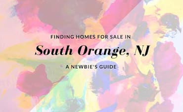 Finding Homes For Sale In South Orange NJ – A Newbie's Guide