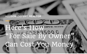 "Why ""For Sale By Owner"" Can Cost You Money"