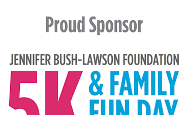 Jennifer Bush-Lawson Foundation's 5K & Family Fun Day!