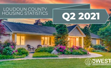 2021 Mid-Year Market Update: 3 Factors Contributing to Loudoun County's Overheated Housing Market