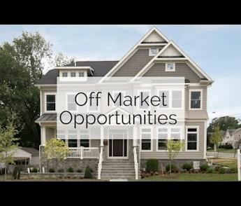 Off Market Opportunities