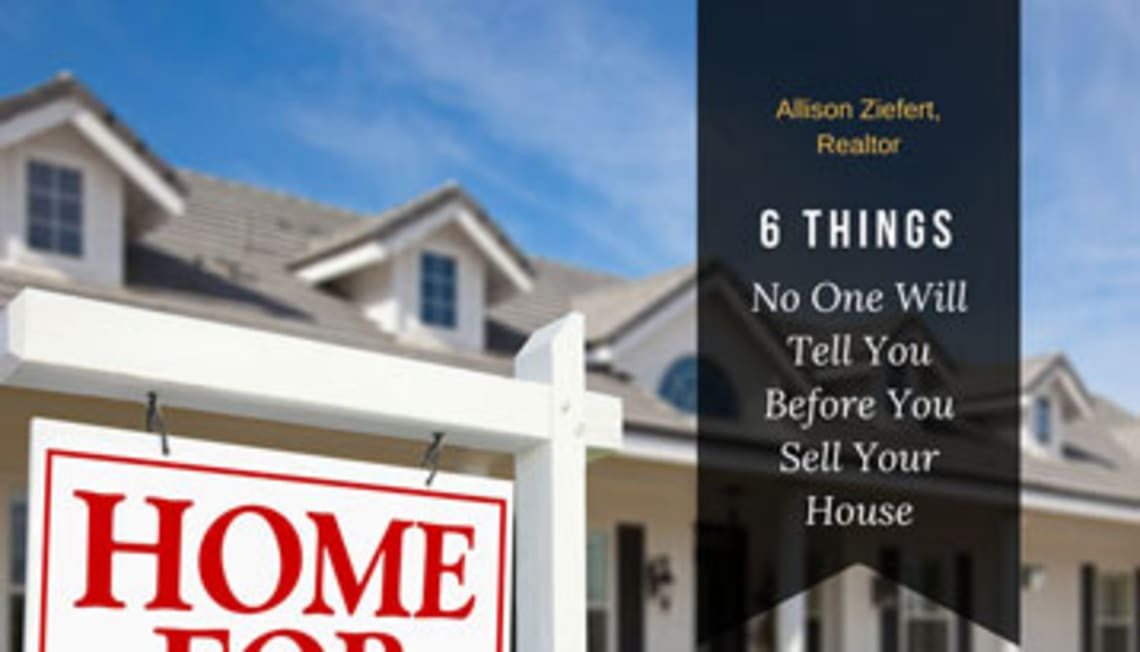 6 Things No One Will Tell You Before You Sell Your House