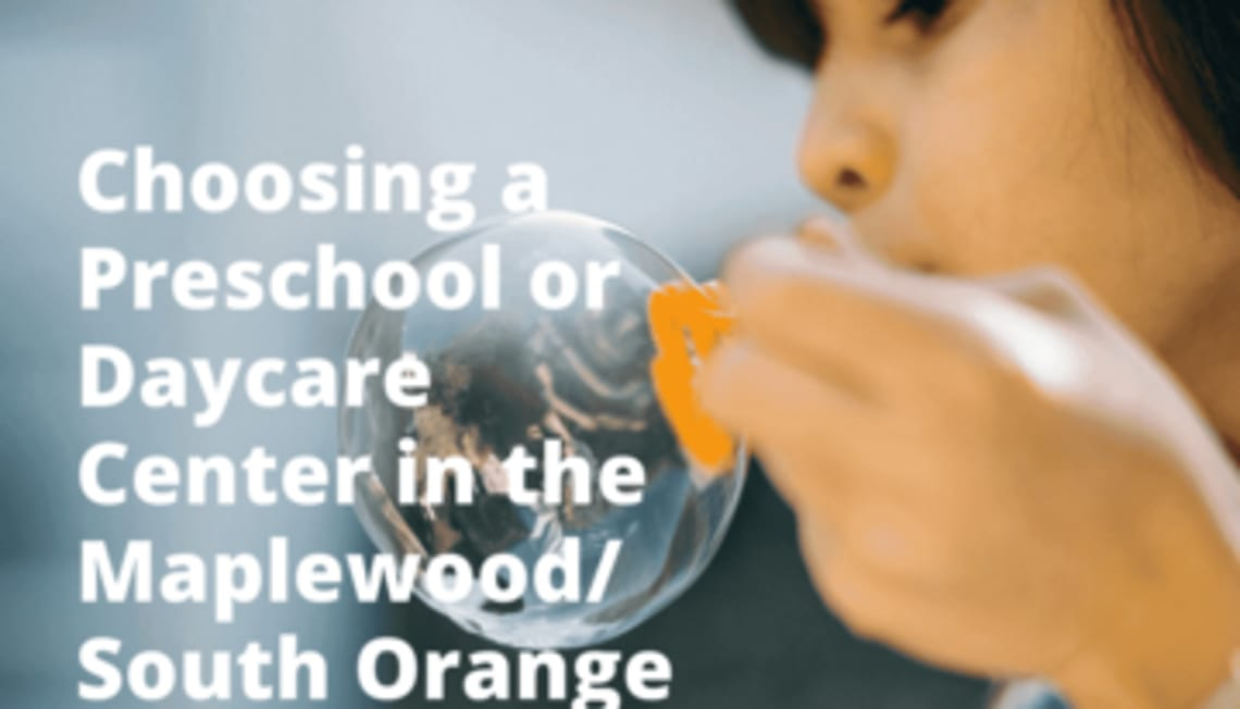 Choosing a Preschool or Daycare Center in the Maplewood/South Orange Area