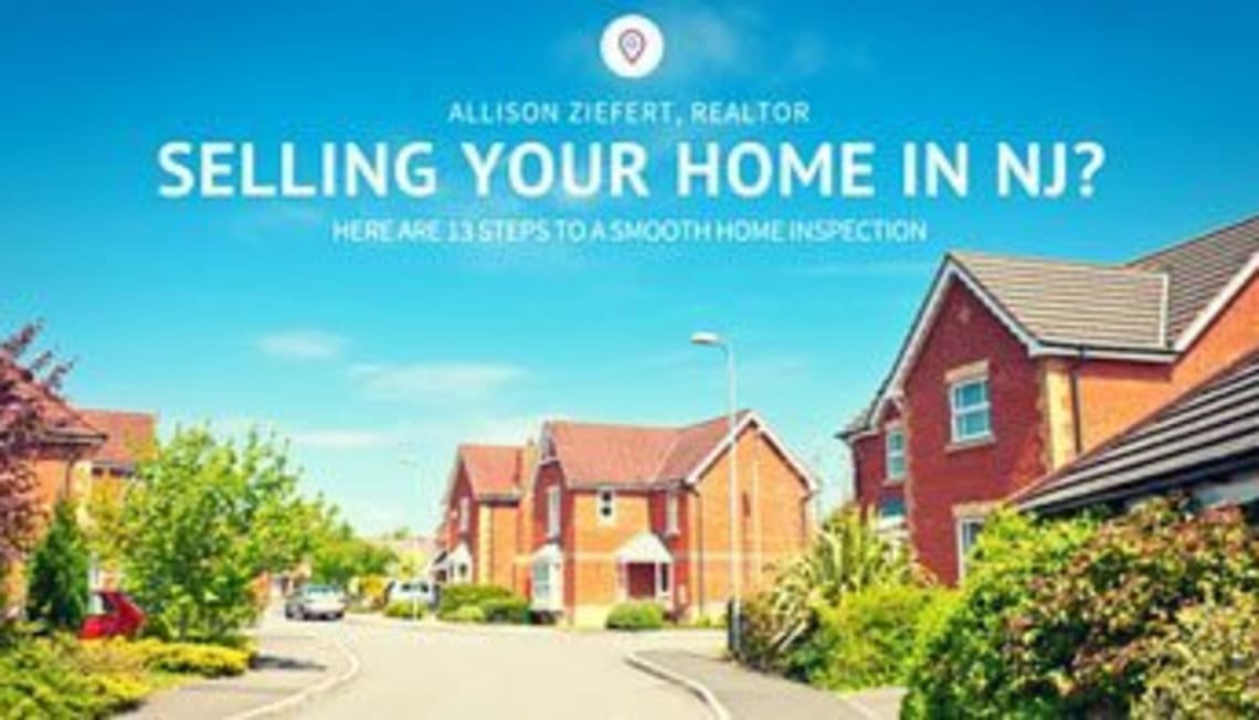 Selling Your Home In NJ? Here Are 13 Steps To A Smooth Home Inspection