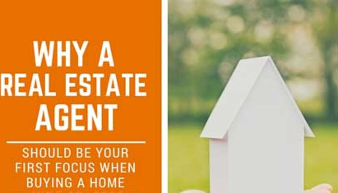 Why A Real Estate Agent Should Be Your First Focus When Buying A Home