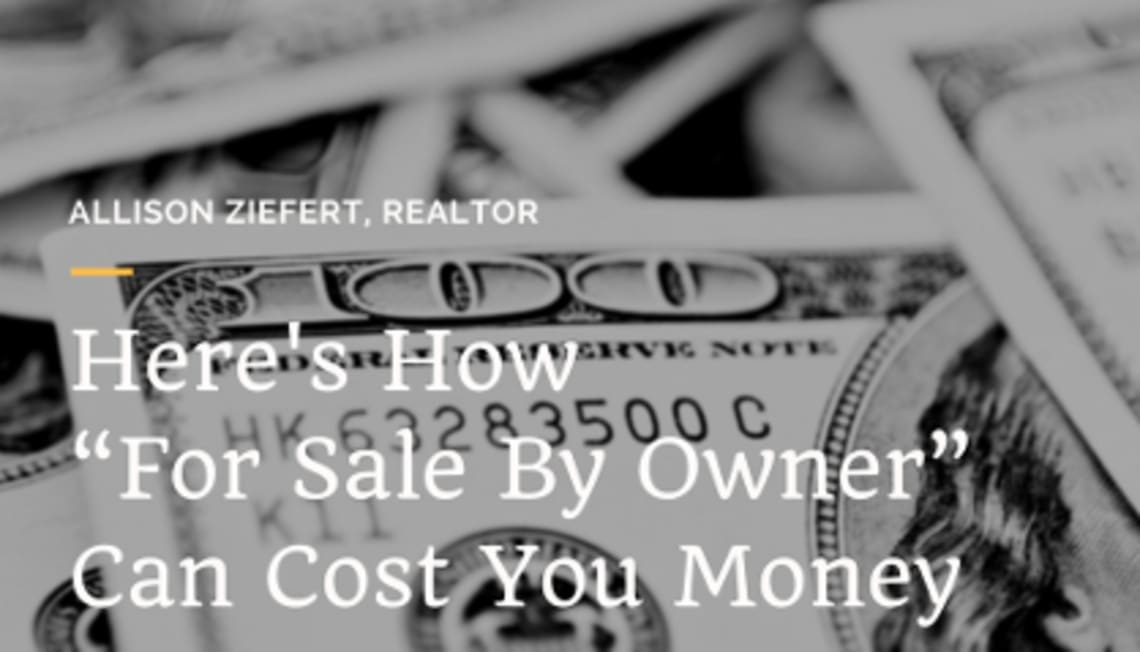 """Why """"For Sale By Owner"""" Can Cost You Money"""