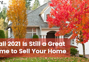 Fall 2021 Is Still a Great Time to Sell Your Home
