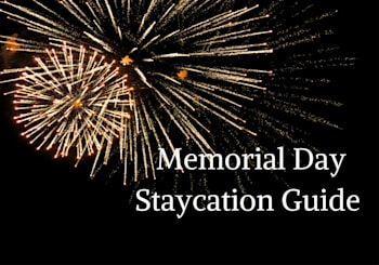 Memorial Staycation Guide