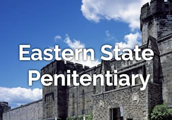 Spotlight on: Eastern State Penitentiary