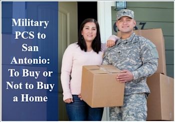 Military PCS to San Antonio: To Buy or Not to Buy a Home