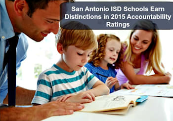San Antonio ISD Schools Earn Distinctions in 2015 Accountability Ratings