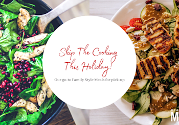 Skip The Cooking This Holiday – Family Style Meals To-Go