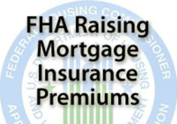 Mortgage Insurance Premiums Will Rise In April