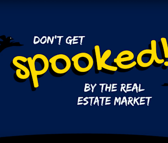 Spooked by the Real Estate Market? Don't be!