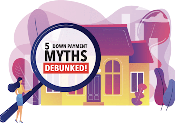 Top 5 down payment myths debunked