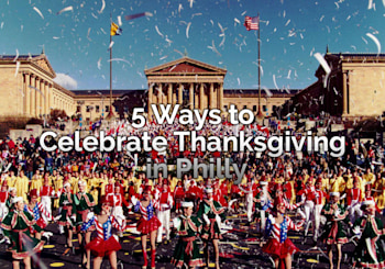 5 Ways to Celebrate Thanksgiving in Philly