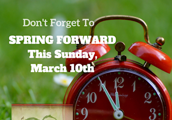 Don't Forget to SPRING FORWARD This Sunday!