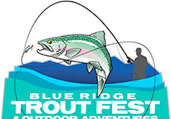 4th Annual Blue Ridge Trout Festival & Great Outdoor Adventures