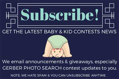 Subscribe to be alert for baby contests and more.