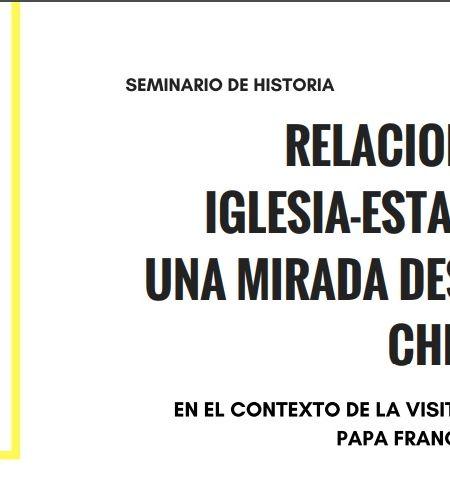 Seminario de Historia: Relación Iglesia- Estado, una mirada desde Chile