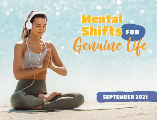 Sept 2021: Mental Shift for Geniune Life)